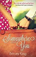 Somewhere With You (With You #1)