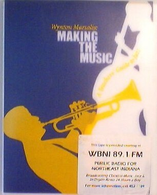 Wynton Marsalis: Making The Music; A Teachers' Guide To Jazz, 2 Audio Cassettes And 1Booklet Kit And 1Poster