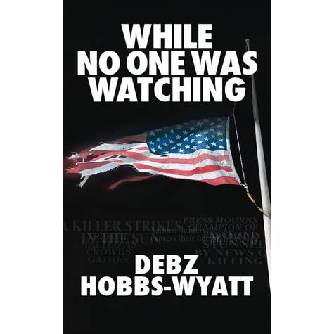 while no one was watching hobbs wyatt debz