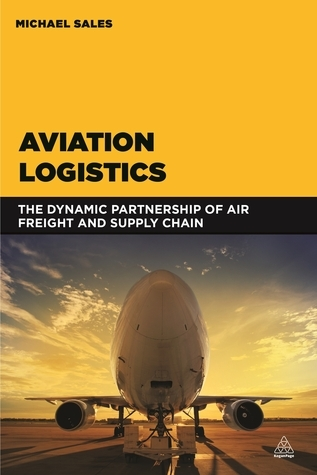 Aviation Logistics The Dynamic Partnership of Air Freight and Supply Chain