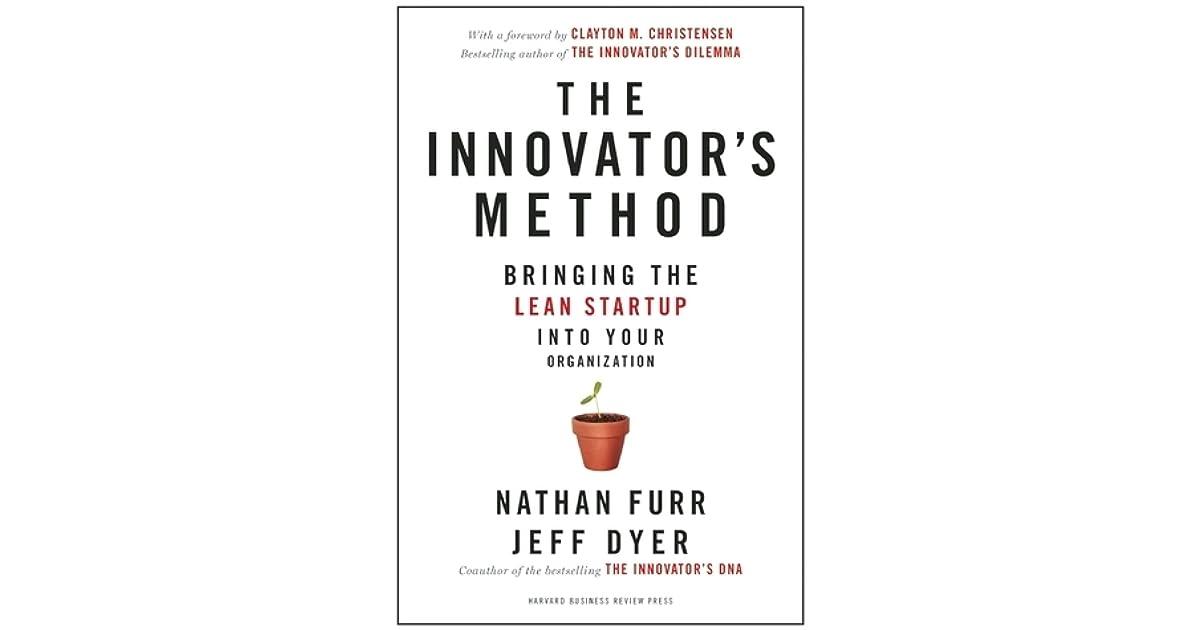 The innovators method bringing the lean start up into your the innovators method bringing the lean start up into your organization by nathan furr fandeluxe Gallery