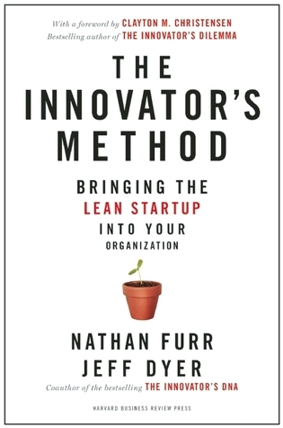 The-Innovator-s-Method-Bringing-the-Lean-Start-up-into-Your-Organization