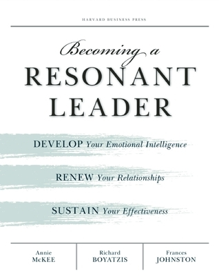 Becoming-a-Resonant-Leader-Develop-Your-Emotional-Intelligence-Renew-Your-Relationships-Sustain-Your-Effectiveness