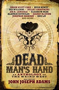 Dead Man's Hand: An Anthology of the Weird West