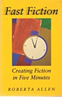 Fast Fiction: Creating Fiction in Five Minutes