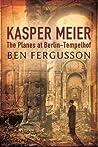 Kasper Meier: The Planes at Berlin-Tempelhof