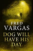 Dog Will Have His Day (Three Evangelists, #2)