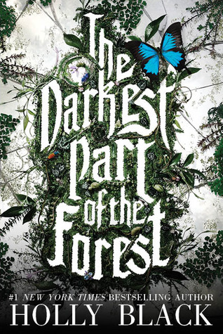 Holly Black - The Darkest Part of the Forest