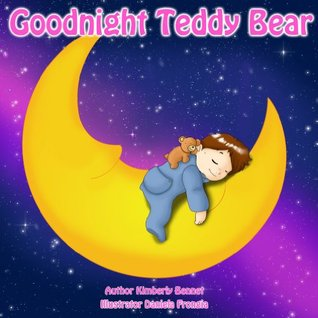 Children's Book: Goodnight Teddy Bear (A Going to Sleep Picture Book - Bedtime stories children's books collection)