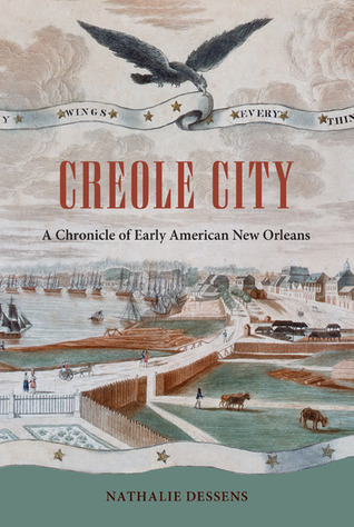 Creole City A Chronicle of Early American New Orleans