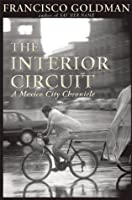 The Interior Circuit: A Mexico City Chronicle