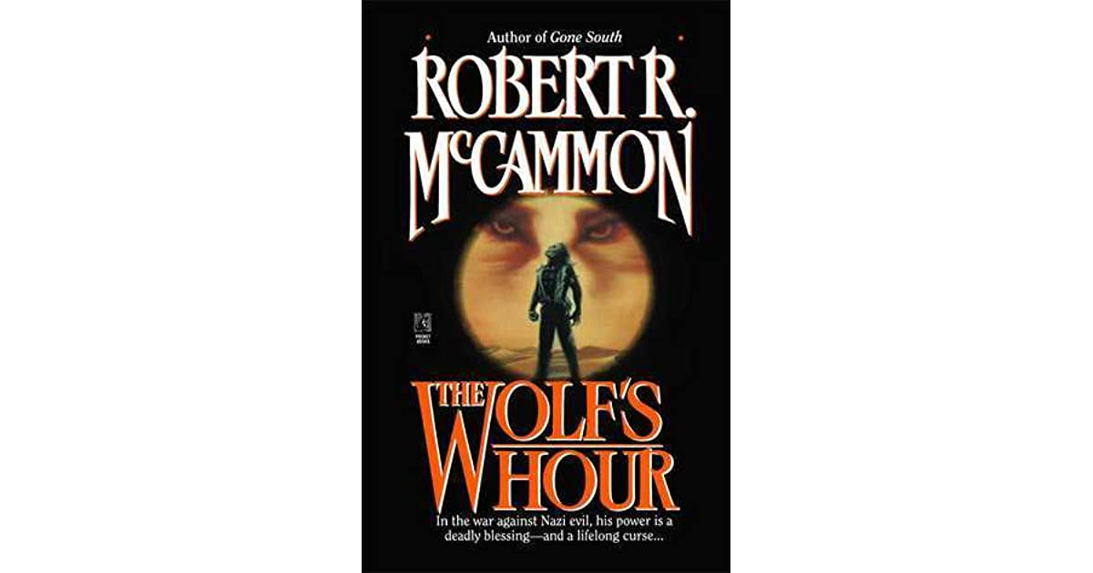 The Wolf's Hour by Robert R  McCammon