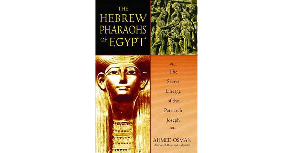the hebrew pharaohs of egypt the secret lineage of the patriarch joseph