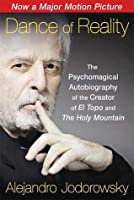 Dance of Reality: The Psychomagical Autobiography of the Creator of El Topo and The Holy Mountain