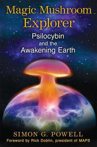 Magic-Mushroom-Explorer-Psilocybin-and-the-Awakening-Earth