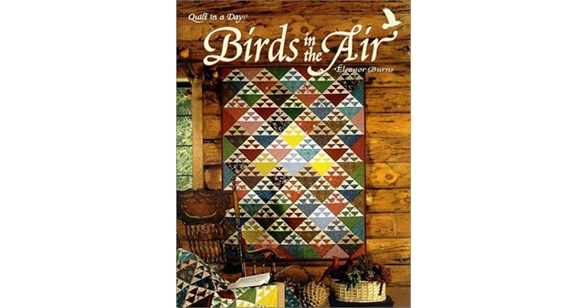 Birds in the Air Quilt by Eleanor Burns : egg money quilts by eleanor burns - Adamdwight.com