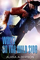 Waltz on the Wild Side (Dancing under the Stars, #2)
