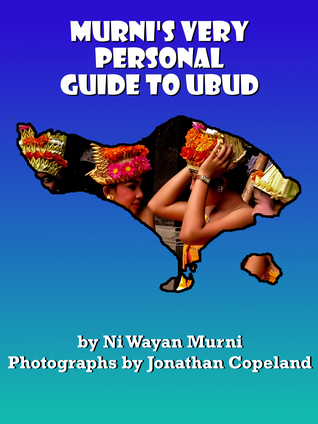 Murni's Very Personal Guide to Ubud