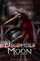 December Moon: Part II of The Raven Saga