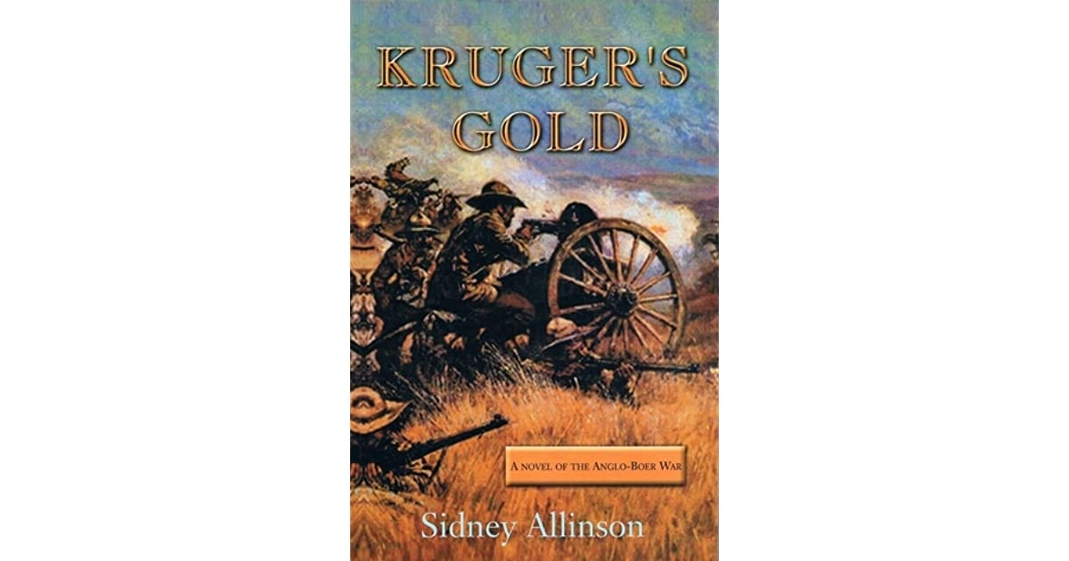 KRUGERS GOLD: A novel of the Anglo-Boer War