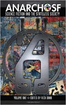 Anarcho SF by Rich Dana