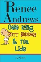 Cake Icing, Butt Budder and Tea Lids