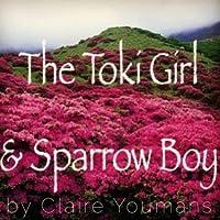 The Toki Girl and Sparrow Boy