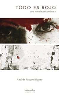 Todo es rojo. Una novela psicotrónica