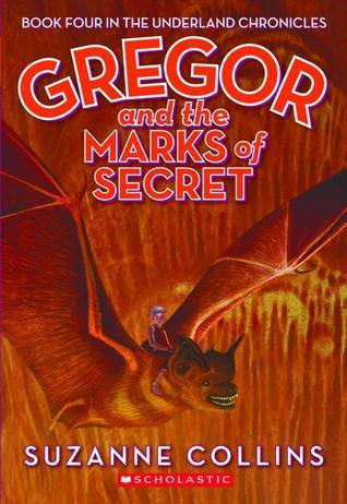 Gregor and the Marks of Secret Underland Chronicles 4 - Suzanne Collins