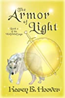 The Armor of Light: Book 2 of The Wolfchild Saga