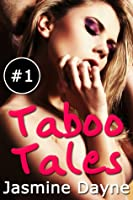 Taboo Tales (Volume 1 - Erotic Fiction Collection)
