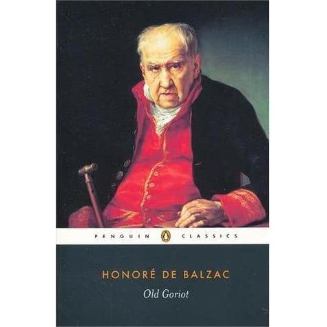 old goriot honoré de balzac Old goriot [honore de balzac] on amazoncom free shipping on qualifying offers easton press leatherbound collector's edition from the series collector's library of famous editions.