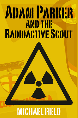 Adam Parker and the Radioactive Scout
