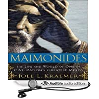maimonides the life and world of one of civilizations greatest minds