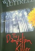 The Dandelion Killer