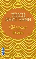 Clés pour le zen : Un guide vibrant pour la pratique du zen