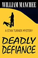 Deadly Defiance, A Stan Turner Mystery #10