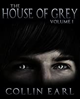 The House of Grey - Volume 1