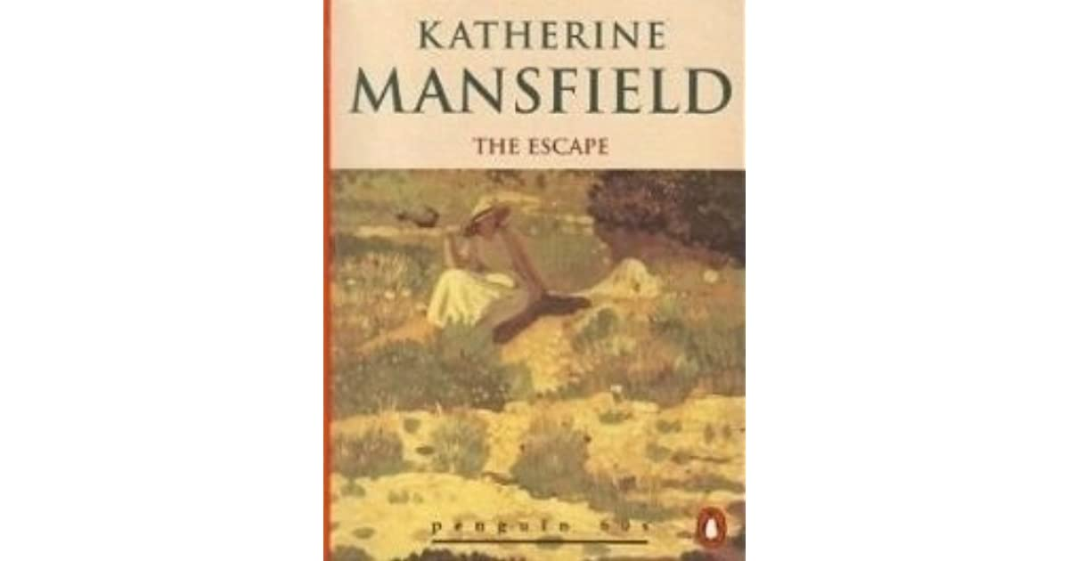 The Escape And Other Stories By Katherine Mansfield
