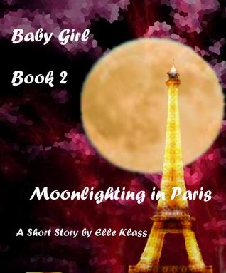 Moonlighting in Paris by Elle Klass