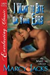 I Want to Bite on Your Ears (I Want to Bite on Your Ears #1)
