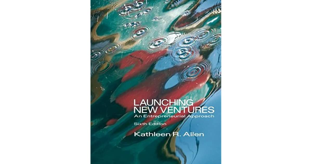 Launching new ventures: an entrepreneurial approach 6th edition.