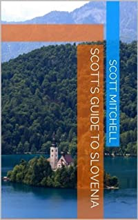 Scott's Guide to Slovenia (Scott's Travel Guides)