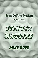 Stinger Maguire (Bruce DelReno Mysteries, #2)