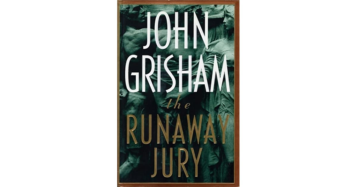 the runaway jury by john grisham essay Creative recipes for your skinny diet, the federalist papers, before jerusalem fell : runaway jury by john grisham - fantastic fiction runaway jury movie trailer.