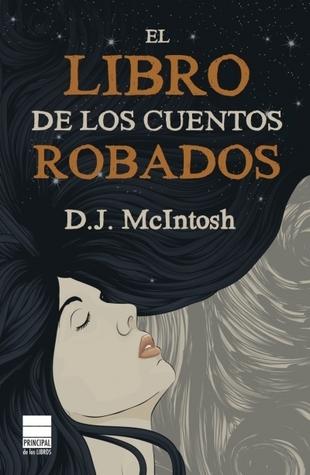 El libro de los cuentos robados by D.J. McIntosh