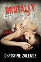 Brutally Beautiful (Beautiful, #1)
