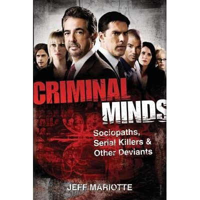 Criminal Minds: Sociopaths, Serial Killers, and Other