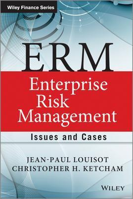 ERM - Enterprise Risk Management  Issues and Cases