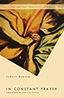 In Constant Prayer (The Ancient Practices Series)